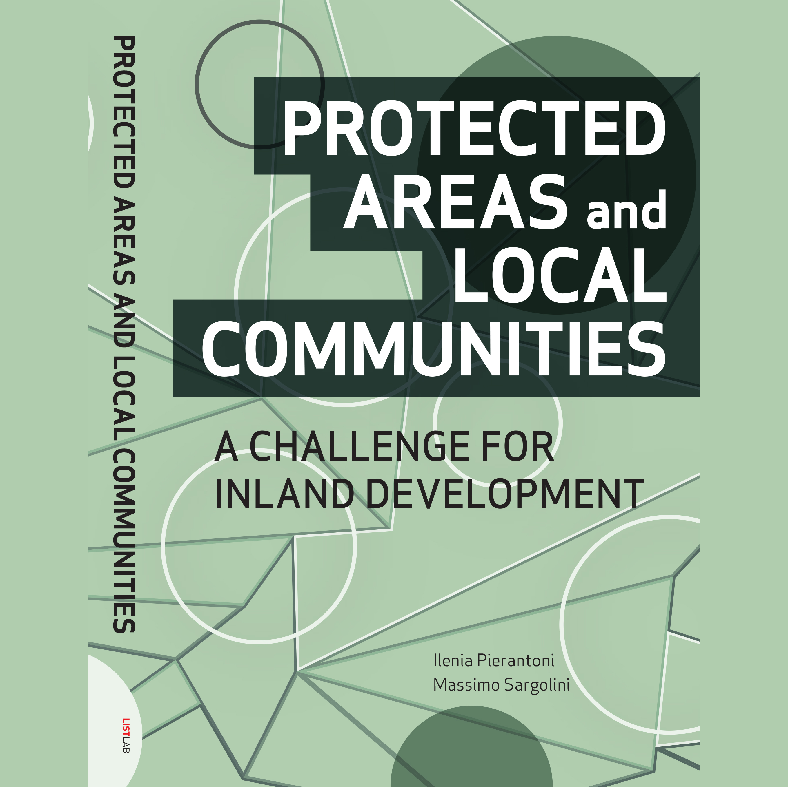 Protected areas and local communities. A challenge for inland development Ilenia Pierantoni,Massimo Sargolini