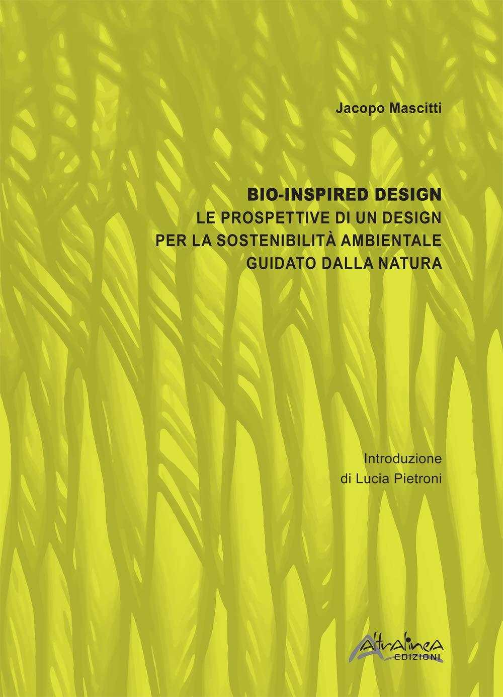 Bio-inspired Design. Le prospettive di un design per la sostenibilità ambientale...